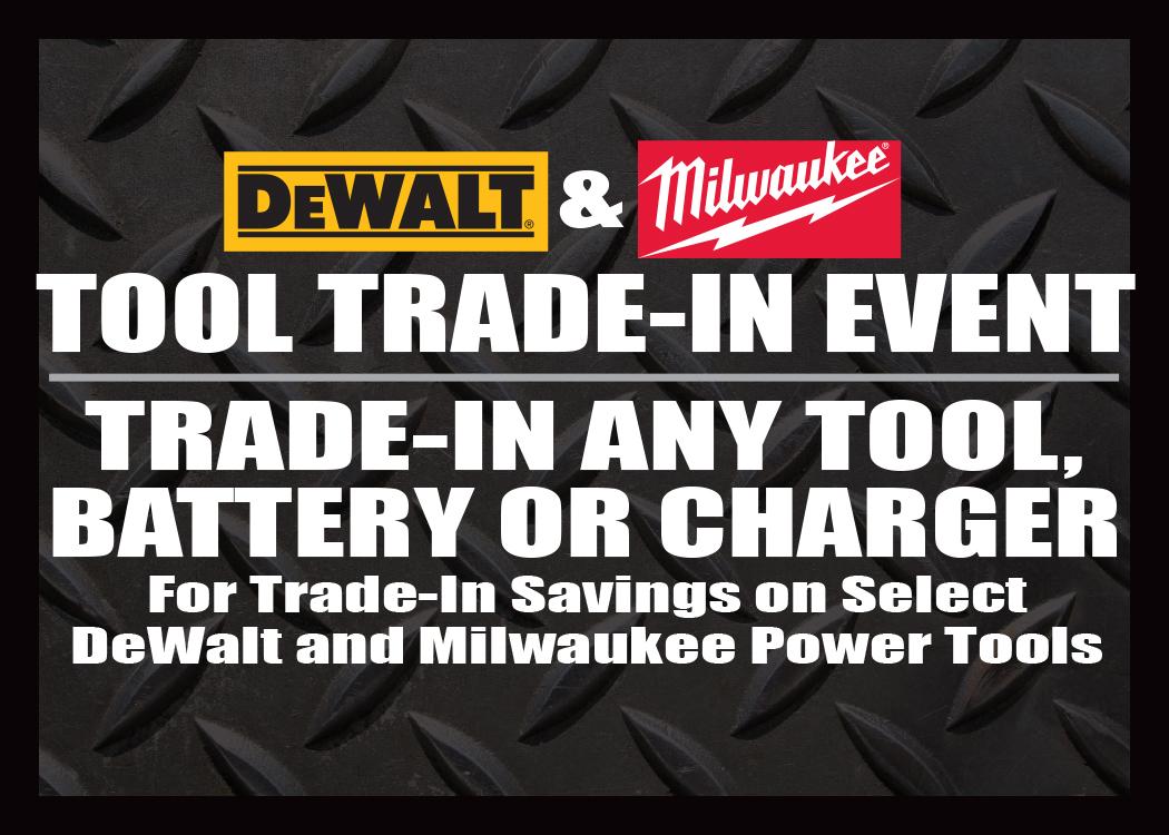 DeWalt and Milwaukee Tool Trade-In Event | Blain's Farm