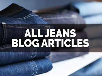 Browse All The Articles in Our Jeans Blog