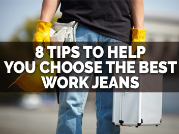 Read Our Tips To Help You Choose Great Work Jeans