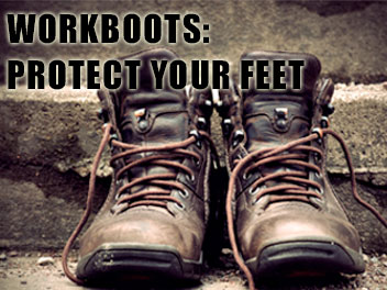 Workboots: Protect Your Feet